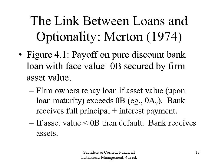 The Link Between Loans and Optionality: Merton (1974) • Figure 4. 1: Payoff on