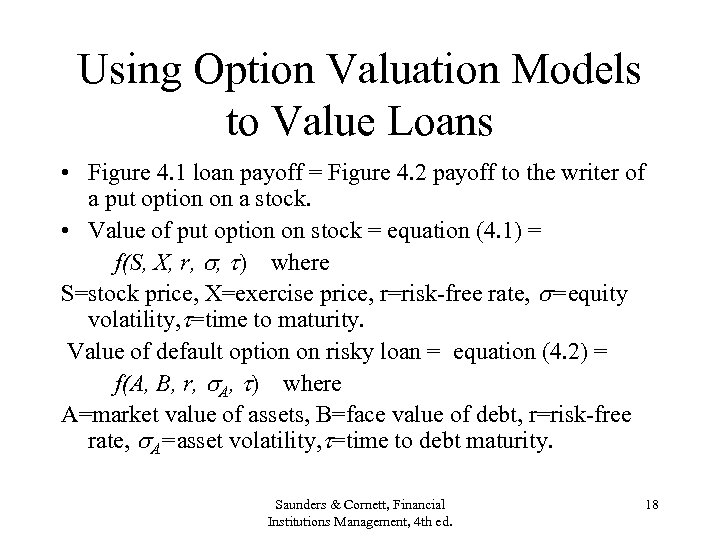 Using Option Valuation Models to Value Loans • Figure 4. 1 loan payoff =