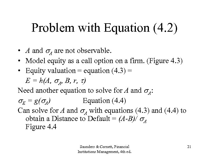 Problem with Equation (4. 2) • A and A are not observable. • Model