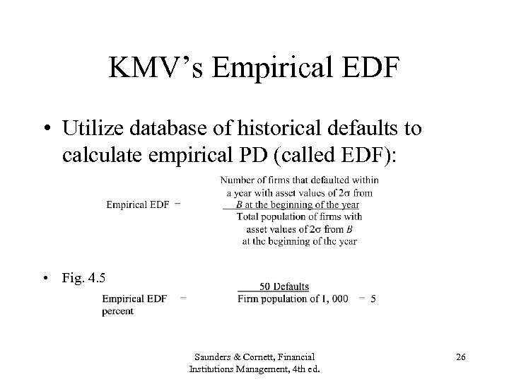 KMV's Empirical EDF • Utilize database of historical defaults to calculate empirical PD (called