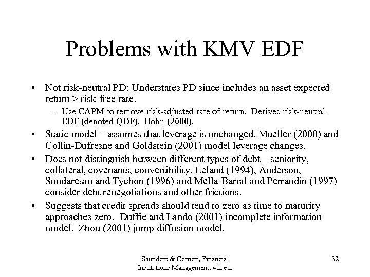 Problems with KMV EDF • Not risk-neutral PD: Understates PD since includes an asset
