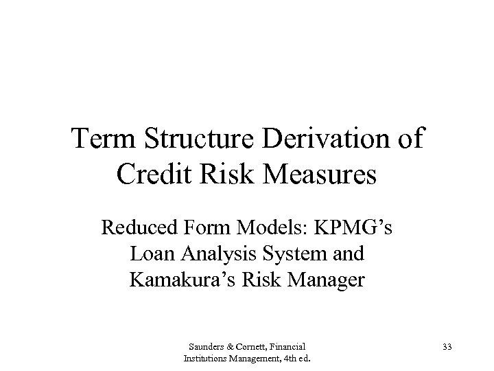 Term Structure Derivation of Credit Risk Measures Reduced Form Models: KPMG's Loan Analysis System