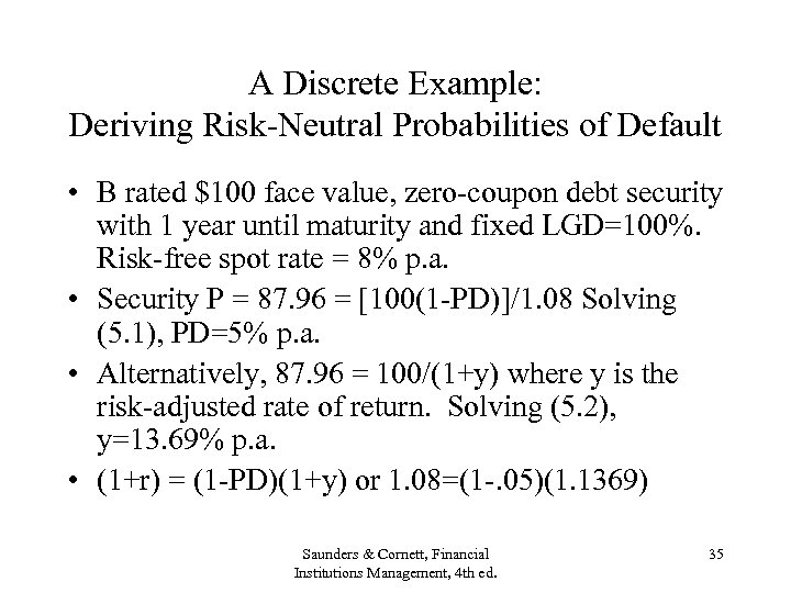 A Discrete Example: Deriving Risk-Neutral Probabilities of Default • B rated $100 face value,
