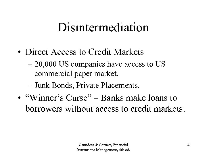 Disintermediation • Direct Access to Credit Markets – 20, 000 US companies have access