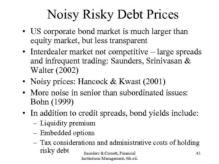 Noisy Risky Debt Prices • US corporate bond market is much larger than equity