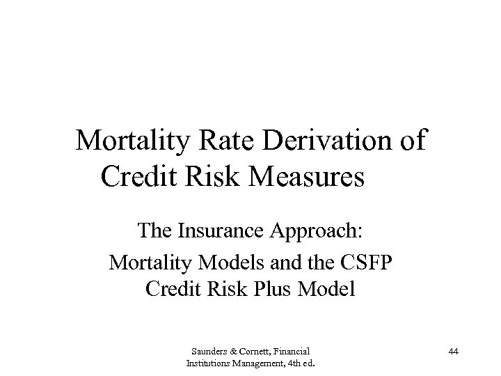 Mortality Rate Derivation of Credit Risk Measures The Insurance Approach: Mortality Models and the