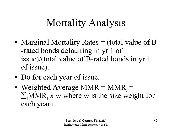 Mortality Analysis • Marginal Mortality Rates = (total value of B -rated bonds defaulting