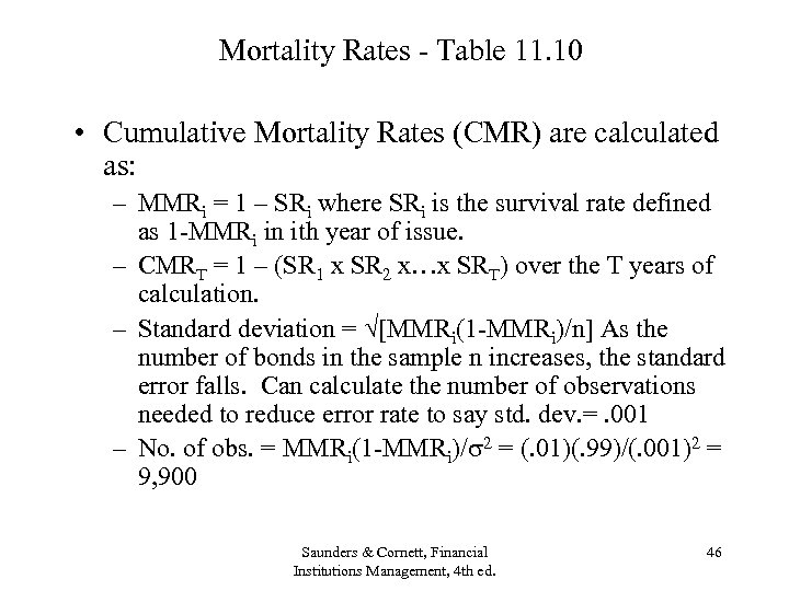 Mortality Rates - Table 11. 10 • Cumulative Mortality Rates (CMR) are calculated as: