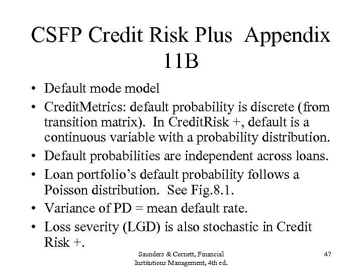 CSFP Credit Risk Plus Appendix 11 B • Default model • Credit. Metrics: default