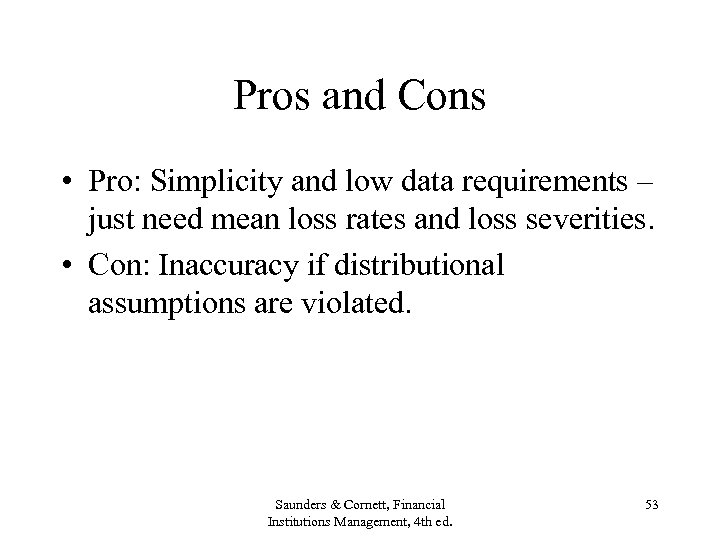 Pros and Cons • Pro: Simplicity and low data requirements – just need mean