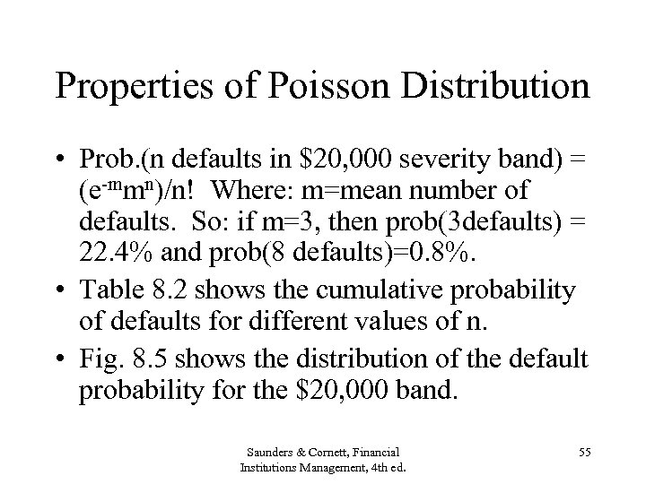 Properties of Poisson Distribution • Prob. (n defaults in $20, 000 severity band) =
