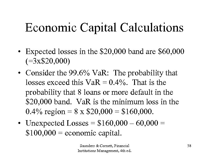 Economic Capital Calculations • Expected losses in the $20, 000 band are $60, 000