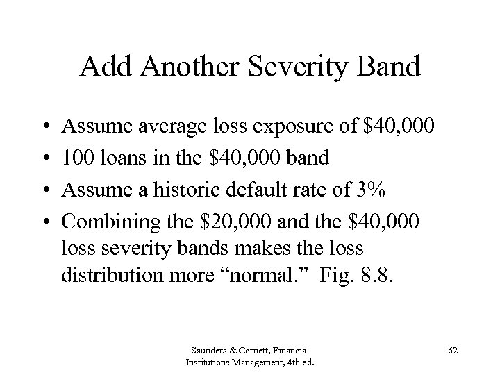 Add Another Severity Band • • Assume average loss exposure of $40, 000 100