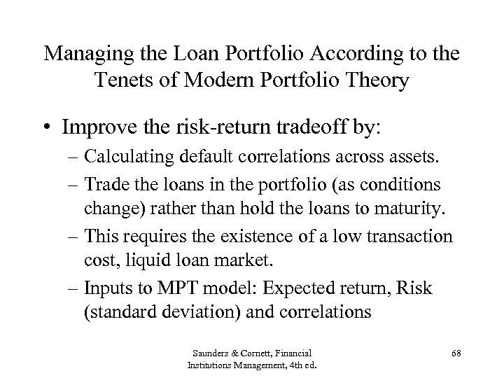 Managing the Loan Portfolio According to the Tenets of Modern Portfolio Theory • Improve