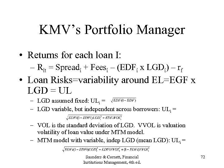 KMV's Portfolio Manager • Returns for each loan I: – Rit = Spreadi +