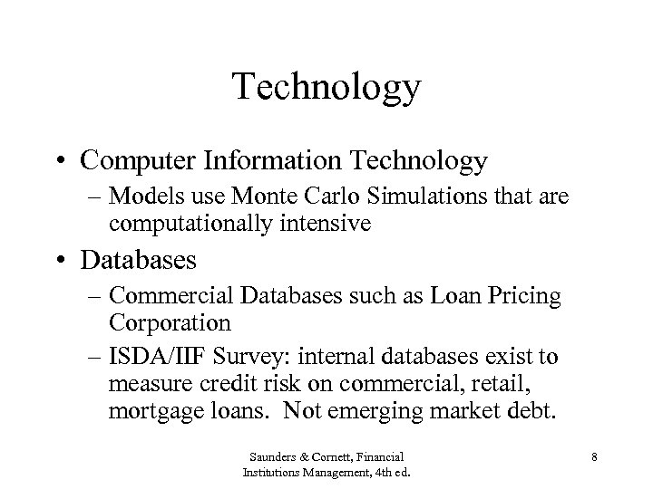 Technology • Computer Information Technology – Models use Monte Carlo Simulations that are computationally