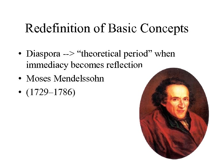 "Redefinition of Basic Concepts • Diaspora --> ""theoretical period"" when immediacy becomes reflection •"