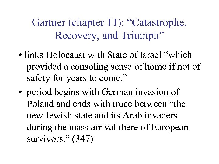 "Gartner (chapter 11): ""Catastrophe, Recovery, and Triumph"" • links Holocaust with State of Israel"