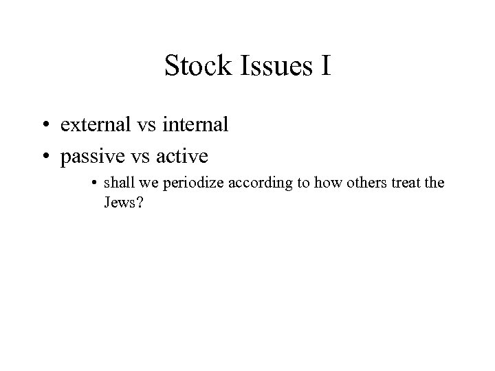 Stock Issues I • external vs internal • passive vs active • shall we