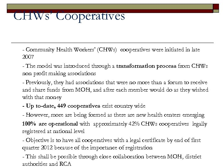 CHWs' Cooperatives § • • - Community Health Workers' (CHWs) cooperatives were initiated in