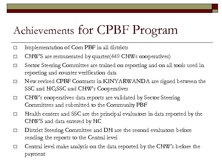 Achievements o o o o for CPBF Program Implementation of Com PBF in all