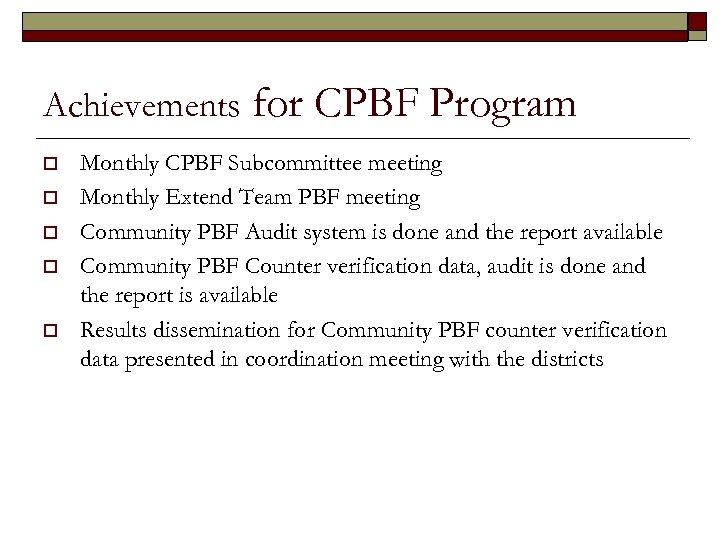 Achievements o o o for CPBF Program Monthly CPBF Subcommittee meeting Monthly Extend Team