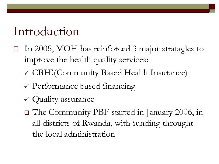 Introduction o In 2005, MOH has reinforced 3 major stratagies to improve the health