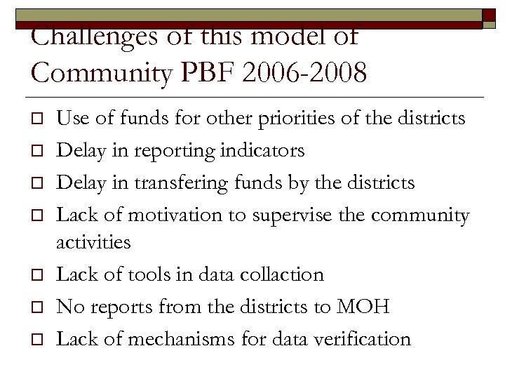 Challenges of this model of Community PBF 2006 -2008 o o o o Use