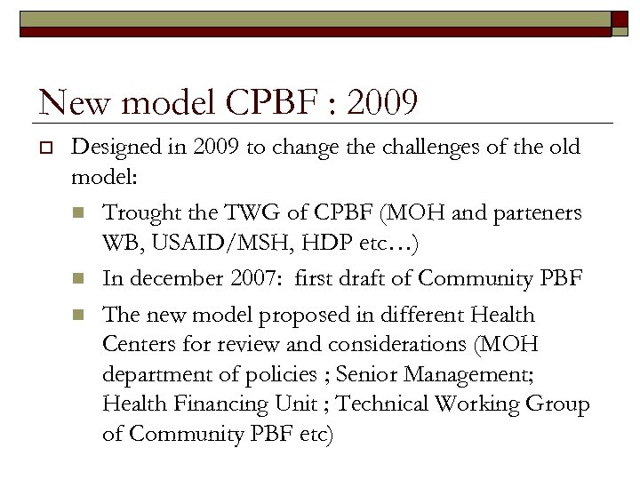 New model CPBF : 2009 o Designed in 2009 to change the challenges of