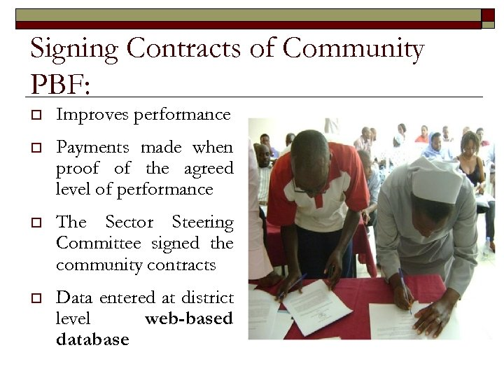 Signing Contracts of Community PBF: o Improves performance o Payments made when proof of