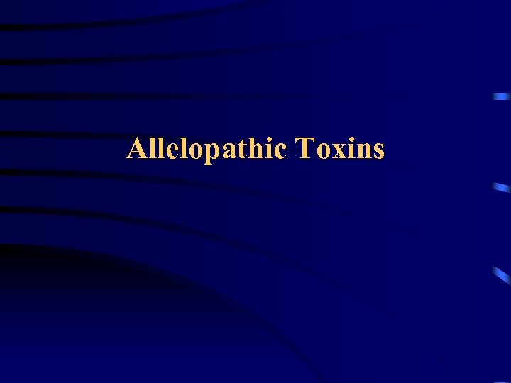 Allelopathic Toxins
