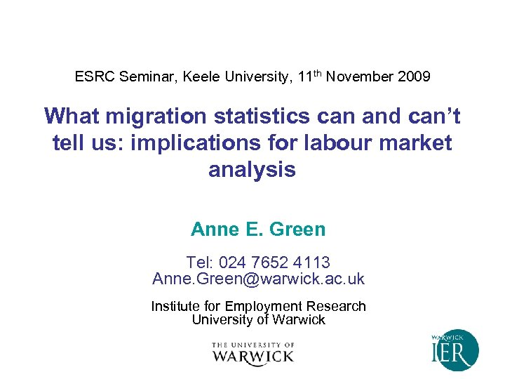 ESRC Seminar, Keele University, 11 th November 2009 What migration statistics can and can't