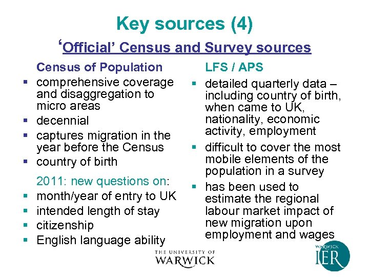 Key sources (4) 'Official' Census and Survey sources § Census of Population comprehensive coverage