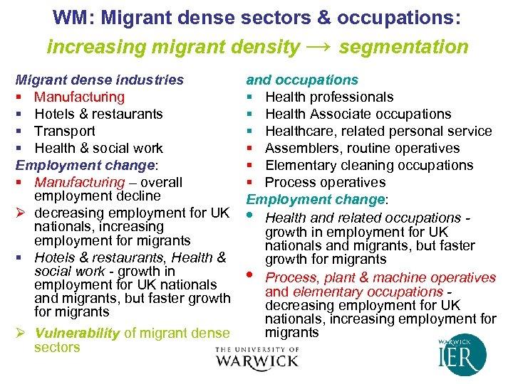 WM: Migrant dense sectors & occupations: increasing migrant density → segmentation Migrant dense industries