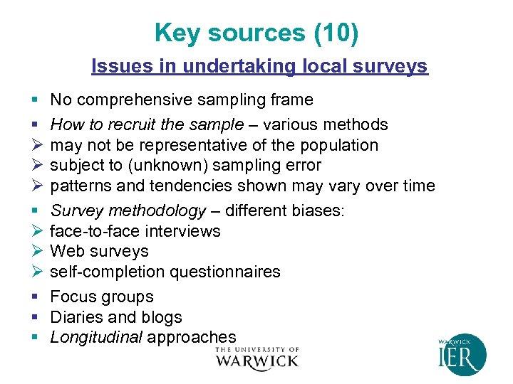 Key sources (10) Issues in undertaking local surveys § § Ø Ø Ø §