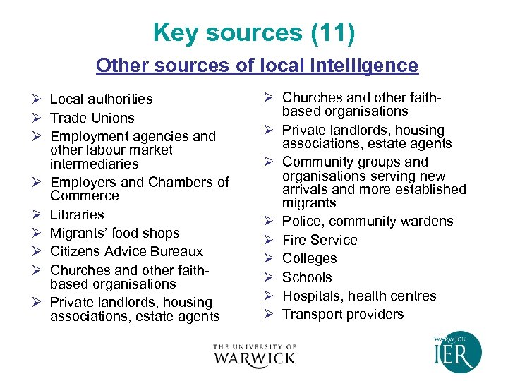 Key sources (11) Other sources of local intelligence Ø Local authorities Ø Trade Unions