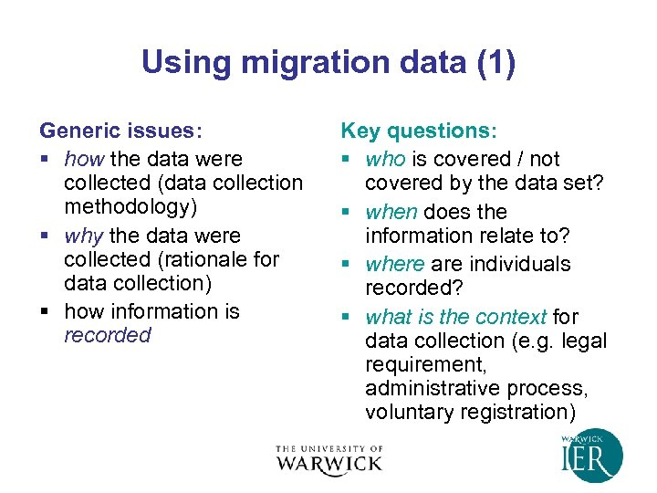 Using migration data (1) Generic issues: § how the data were collected (data collection