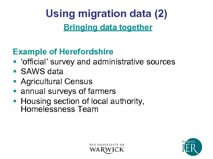 Using migration data (2) Bringing data together Example of Herefordshire § 'official' survey and