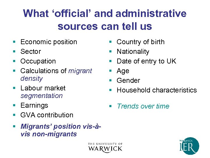 What 'official' and administrative sources can tell us § § Economic position Sector Occupation