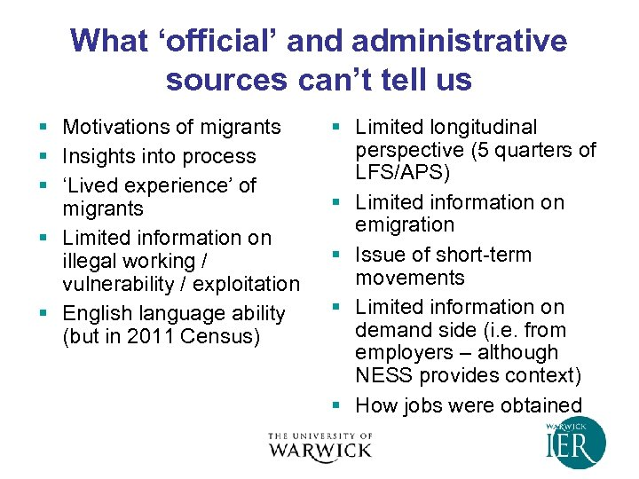 What 'official' and administrative sources can't tell us § Motivations of migrants § Insights