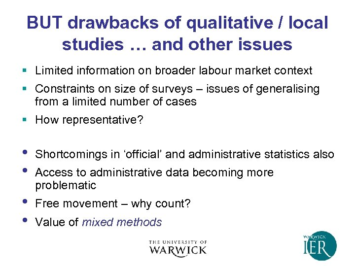 BUT drawbacks of qualitative / local studies … and other issues § Limited information