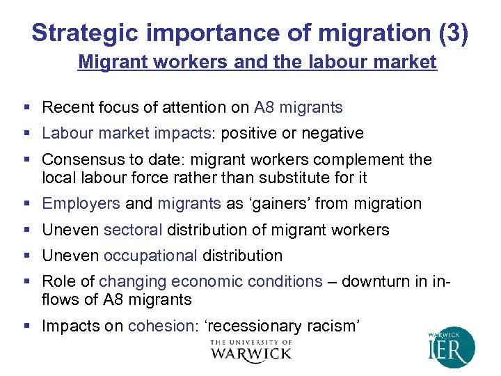 Strategic importance of migration (3) Migrant workers and the labour market § Recent focus
