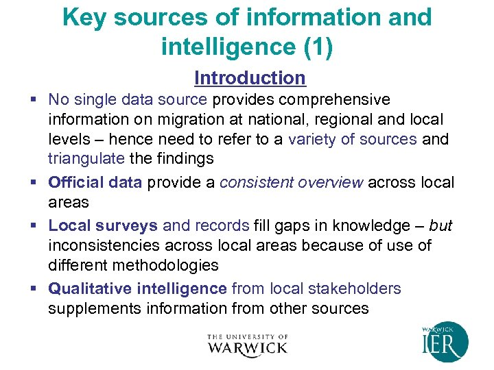 Key sources of information and intelligence (1) Introduction § No single data source provides
