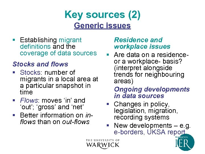 Key sources (2) Generic issues § Establishing migrant definitions and the coverage of data