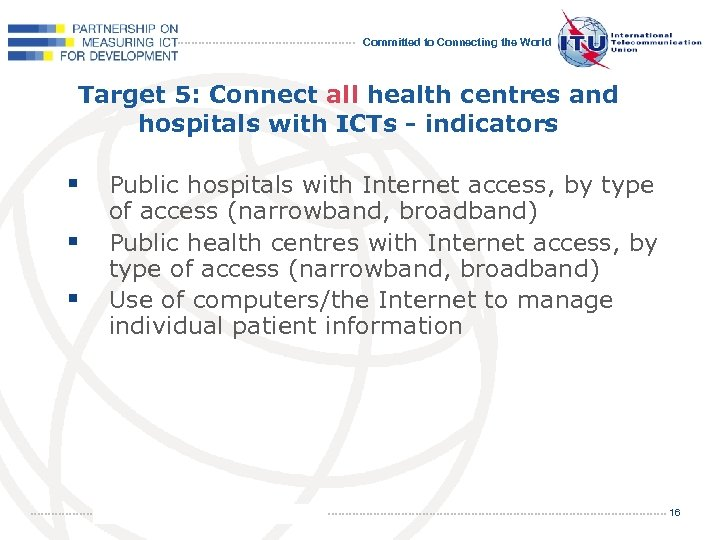 Committed to Connecting the World Target 5: Connect all health centres and hospitals with