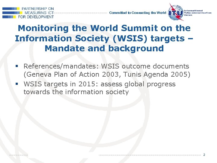 Committed to Connecting the World Monitoring the World Summit on the Information Society (WSIS)