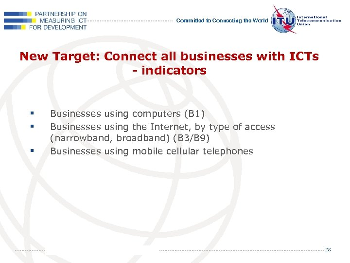 Committed to Connecting the World New Target: Connect all businesses with ICTs - indicators