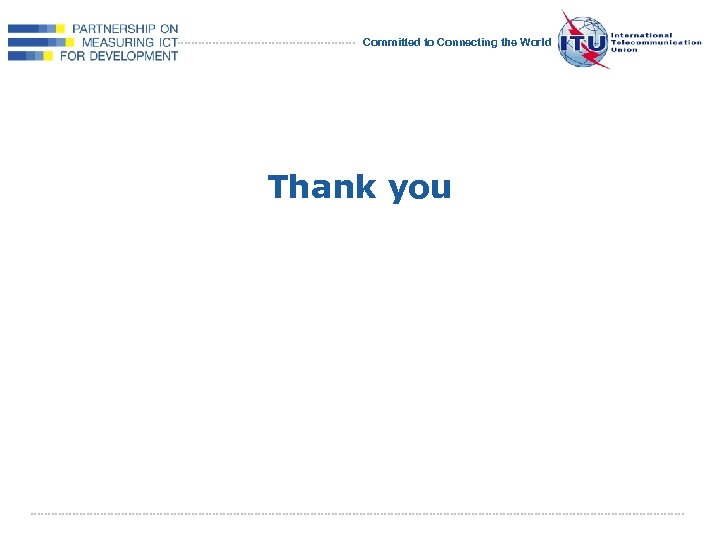 Committed to Connecting the World Thank you International Telecommunication Union