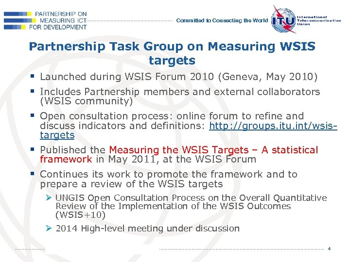 Committed to Connecting the World Partnership Task Group on Measuring WSIS targets § Launched