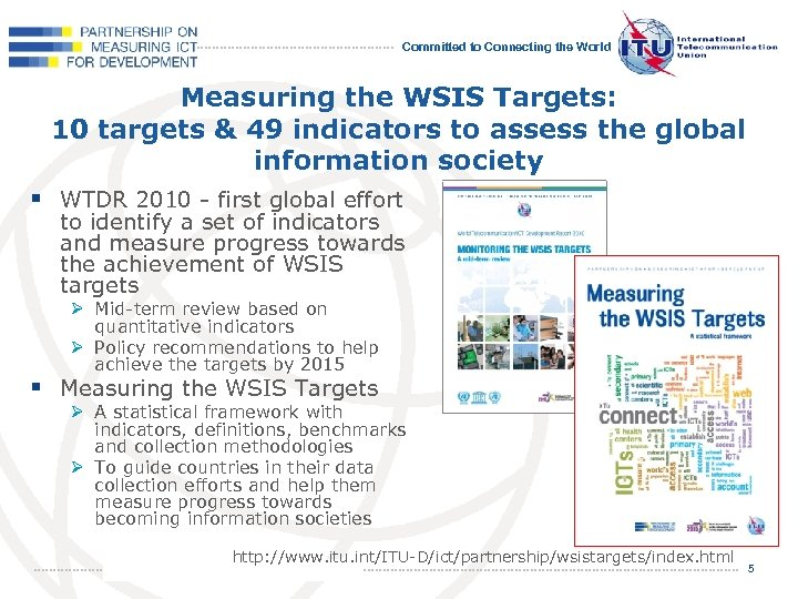 Committed to Connecting the World Measuring the WSIS Targets: 10 targets & 49 indicators